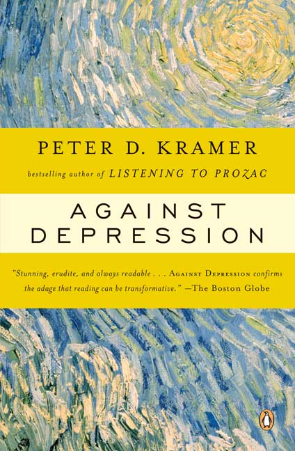 Against Depression By Kramer, Peter D.