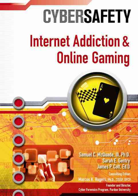 Internet Addiction and Online Gaming By Mcquade, Samuel/ Rogers, Marcus K., Ph.d.